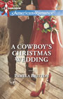 A Cowboy's Christmas Wedding -- Pamela Britton